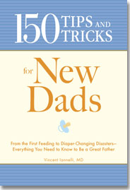 150 Tips &  Tricks for New Dads